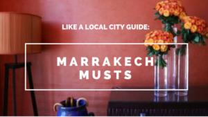 Marrakech Musts