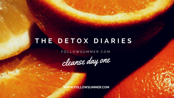 Detox Diaries:  Cleanse Day One