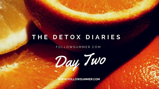 The Detox Diaries: Day Two