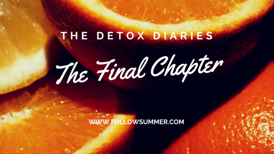 The Detox Diaries: The Final Chapter