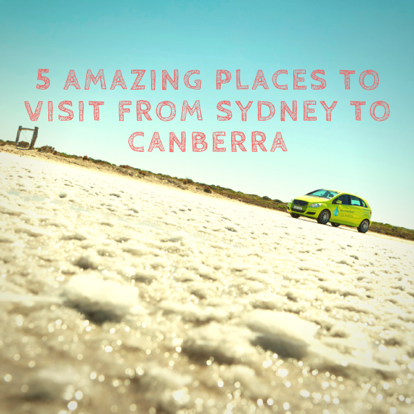 5 Amazing Places to Visit From Sydney to Canberra