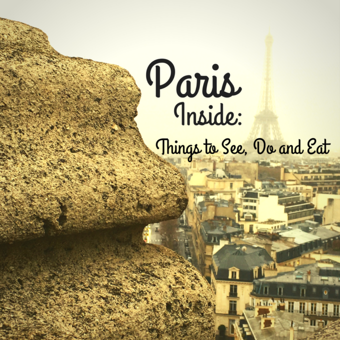 INSIDE Paris: Things to See, Do and Eat