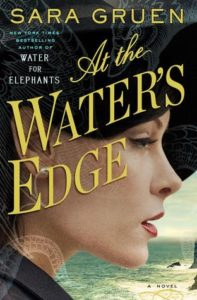 Sara Gruen's At the Water's Edge will inspire you to travel to Scotland and perhaps catch the Loch Ness Monster