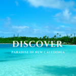 Discovering Paradise in New Caledonia