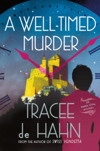 A Well-Time Murder by Tracee de Hahn and Raincoast Books is set in Switzerland amidst watches, watchmaking and chocolate.