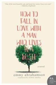 How to Fall in Love With A Man Who Lives in A Bush by Emmy Abrahamson is based on Emmy's love story with her now husband.