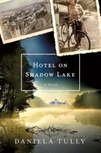 Hotel on Shadow Lake by Daniela Tully takes through upstate New York.